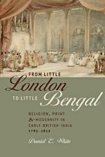 From Little London to Little Bengal: Religion, Print, and Modernity in Early Bri