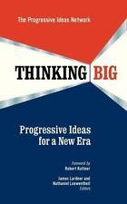 Thinking Big: Progressive Ideas for a New Era by The Progressive Ideas Network