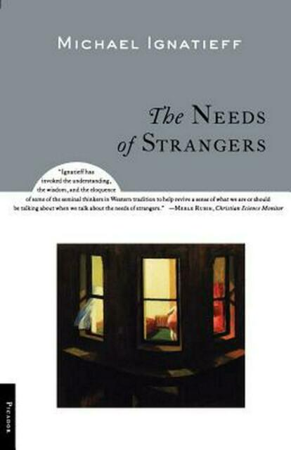 The Needs of Strangers by Michael Ignatieff (English) Paperback Book Free Shippi