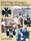 Old Time Country Guitar Backup Basics: Based on Commercial Recordings of the 1920s and Early 1930s by Joseph Weidlich (Paperback / softback, 2005)