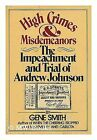 High Crimes and Misdemeanors : The Impeachment and Trial of Andrew Johnson by Gene Smith (1977, Hardcover)