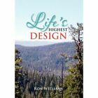 Life's Highest Design 9781469136363 by Ron Williams Hardcover