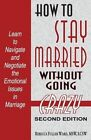 How to Stay Married: Without Going Crazy by Msw Lcsw Ward (Paperback / softback, 2013)