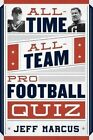 All-time, All-team Pro Football Quiz by Jeff Marcus (Paperback, 2014)