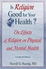 Is Religion Good for Your Health: Balm of Gilead or Deadly Doctrine (Haworth