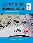 Illustrated Guide to the National Electrical Code by Charles Miller (Paperback, 2014)