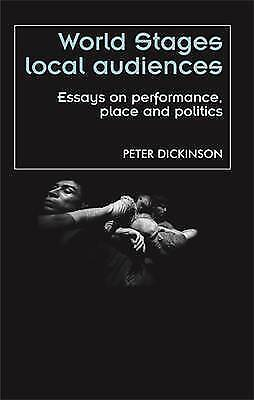World Stages, Local Audiences: Essays on Performance, Place and Politics (Theatr