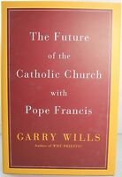 The Future Of The Catholic Church With Pope Francis -willis- Hardcover
