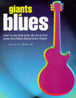 Giants of Blues: Learn to Play Blues Guitar Like the All-Time Greats from Robert Johnson to Eric Clapton by Neville Marten (Paperback, 1999)