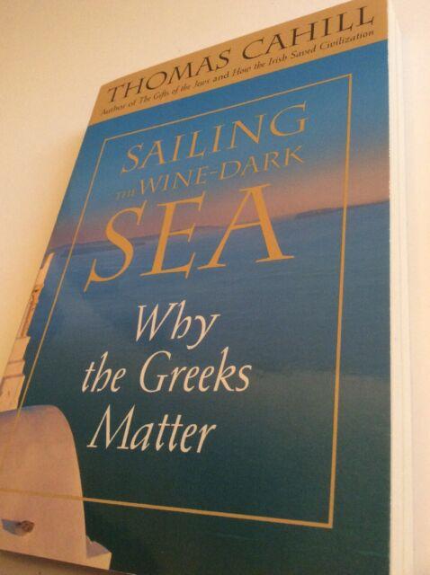 Sailing the Wine-Dark Sea: Why the Greeks Matter [Paperback] Harrington Associat