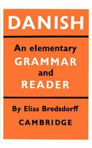 Danish : An Elementary Grammar and Reader, Paperback by Bredsdorff, E., ISBN ...