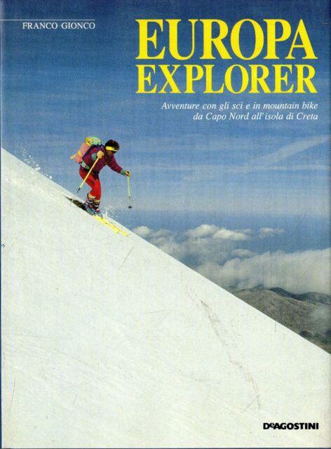 Europa explorer : avventure con gli sci e in mountain bike da Capo Nord all'Iso