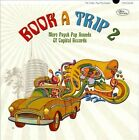 Book a Trip, Vol.2: More Psych Pop Sounds of Capitol Records by Various Artists (CD, Nov-2013, Now Sounds)