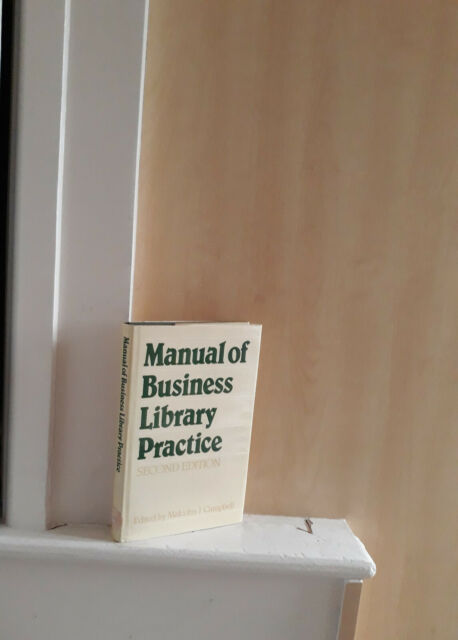 Manual of Business Library Practice; by Malcolm Campbell
