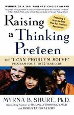 "Raising a Thinking Preteen: The ""I Can Problem Solve"" Program for 8- to 12- Yea"