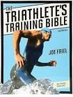 The Triathlete's Training Bible by Joe Friel (Paperback, 2009)