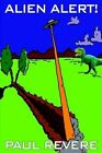 Alien Alert 9781403378347 by Paul Revere Hardback