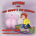 Ruthie and the Hippo's Fat Behind by Margot Finke (Paperback / softback, 2010)