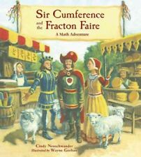 Sir Cumference and the Fracton Faire by Wayne Geehan and Cindy Neuschwander (2017, Paperback)