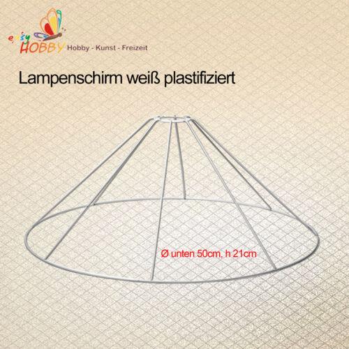 h 21cm Lampenschirm weiß plastifiziert Ø unten 50cm