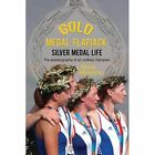 Gold Medal Flapjack, Silver Medal Life: The autobiography of an unlikely Olympian by Alison Mowbray (Paperback, 2013)
