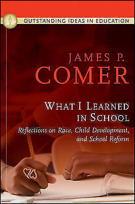 What I Learned In School: Reflections on Race, Child Development, and School Re