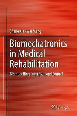 Biomechatronics in Medical Rehabilitation: Biomodelling, Interface, and Control,
