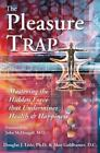 The Pleasure Trap : Mastering the Hidden Force That Undermines Health and Happiness by Alan Goldhamer and Douglas J. Lisle (2006, Paperback)