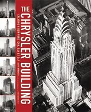 The Chrysler Building: Creating a New York Icon Day by Day by Stravitz, David