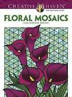 Creative Haven Floral Mosaics Coloring Book by Jessica Mazurkiewicz (Paperback, 2015)
