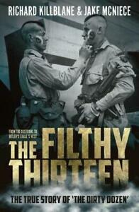 The-Filthy-Thirteen-The-True-Story-of-the-Dirty-Dozen-by-Killblane-Richard-McN