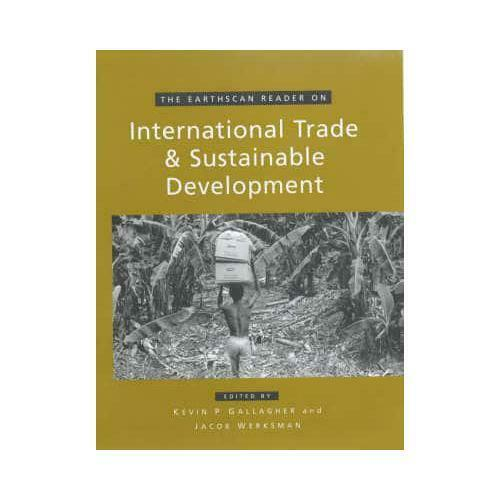 The Earthscan Reader on International Trade and Sustainable Development by Ke...