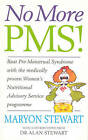 No More PMS!: Beat Pre-Menstrual Syndrome with the Medically Proven Women's Nutritional Advisory Service Programme by Alan Stewart, Maryon Stewart, Guy Abraham (Paperback, 1997)
