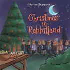 Christmas in Rabbitland by Marina Skarbeck (Paperback / softback, 2013)
