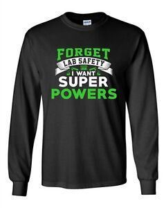 Details about Long Sleeve Adult T-Shirt New Forget Lab Safety I Want Super  Powers Funny DT