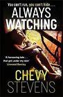 Always Watching von Chevy Stevens (2013, Taschenbuch)