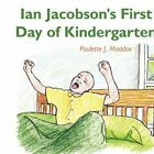 Ian Jacobson's First Day of Kindergarten 9781420852530 by Paulette J. Maddox