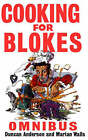 Cooking for Blokes Omnibus: Cooking for Blokes and Flash Cooking for Blokes by Duncan Anderson (Paperback, 2002)