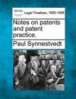 Notes on Patents and Patent Practice. by Paul Synnestvedt (Paperback / softback, 2010)