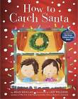 How to Catch Santa by Jean Reagan (Paperback, 2016)