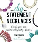 DIY Statement Necklaces: Create Your Own Customizable Jewelry--for Less! by Erin Pruckno (Paperback, 2015)