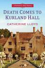 Death Comes to Kurland Hall by Catherine Lloyd (Hardback, 2015)