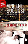 Till Death Us Do Part: A True Murder Mystery by Vincent Bugliosi (Paperback, 2004)