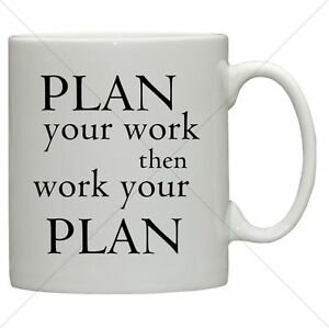 Plan Your Work Inspirational Life Quote Mug Desk Boss Gifts For