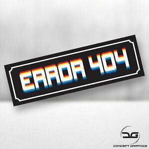 Error-404-Funny-Novelty-Drift-Car-JDM-Japan-Euro-DUB-Vinyl-Decal-Slap-Sticker
