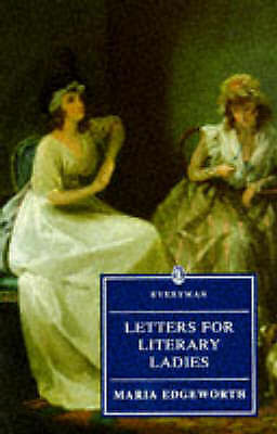 Letters For Literary Ladies: Edgeworth : Letters For Literary Ladies (Everyman),