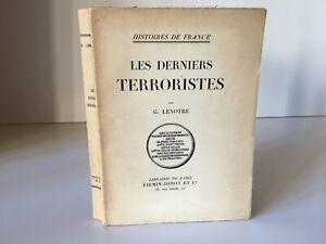 G. Lenotre Las Letzten Terrorista Histoire de France Firmin-Didot 1932