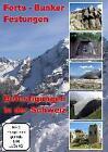 Bunker in den Schweizer Alpen - Forts - Bunker - Festungen (2014)