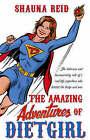The Amazing Adventures of Dietgirl by Shauna Reid (Paperback, 2008)