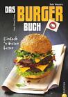 Das Burger-Buch von Bodo Wanjura (2014, Taschenbuch)